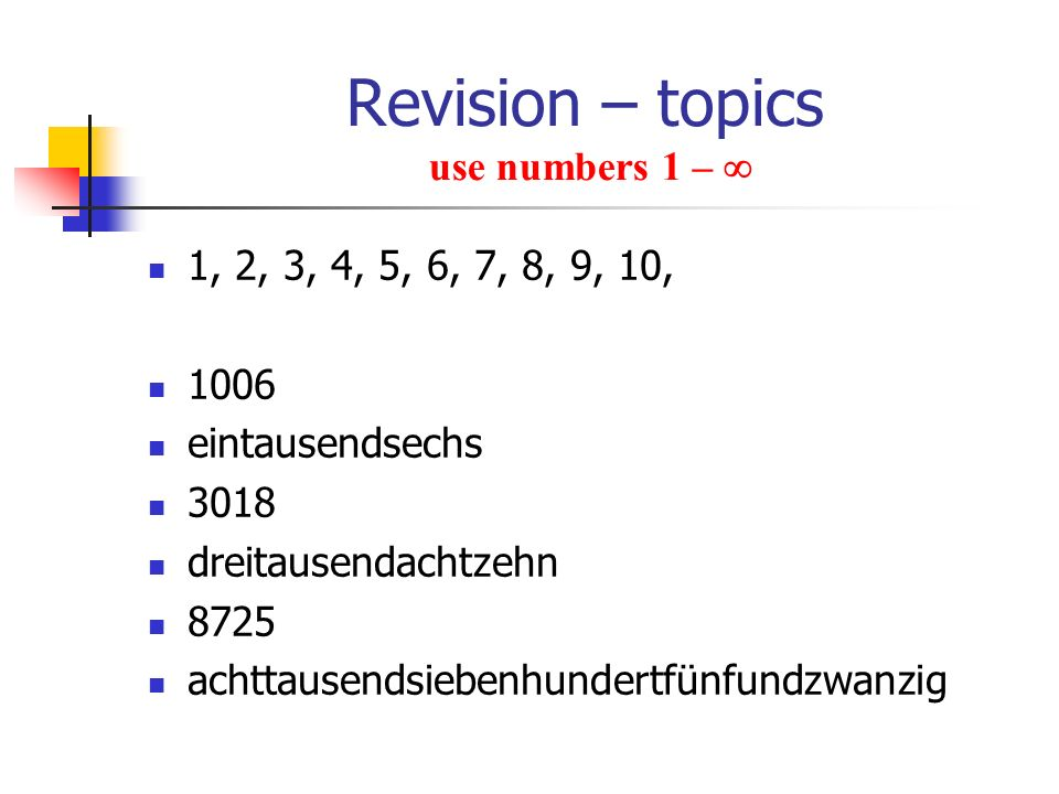Revision – topics use numbers 1 – 