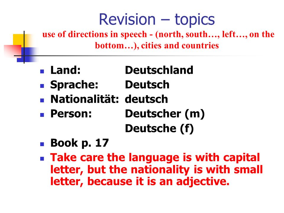 Revision – topics use of directions in speech - (north, south…, left…, on the bottom…), cities and countries