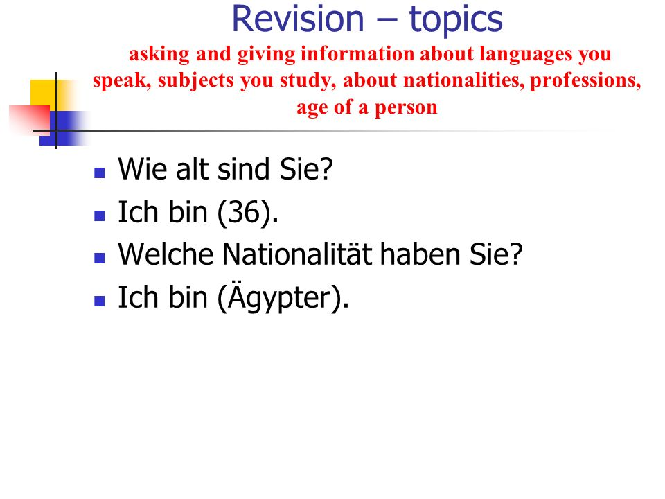 Revision – topics asking and giving information about languages you speak, subjects you study, about nationalities, professions, age of a person