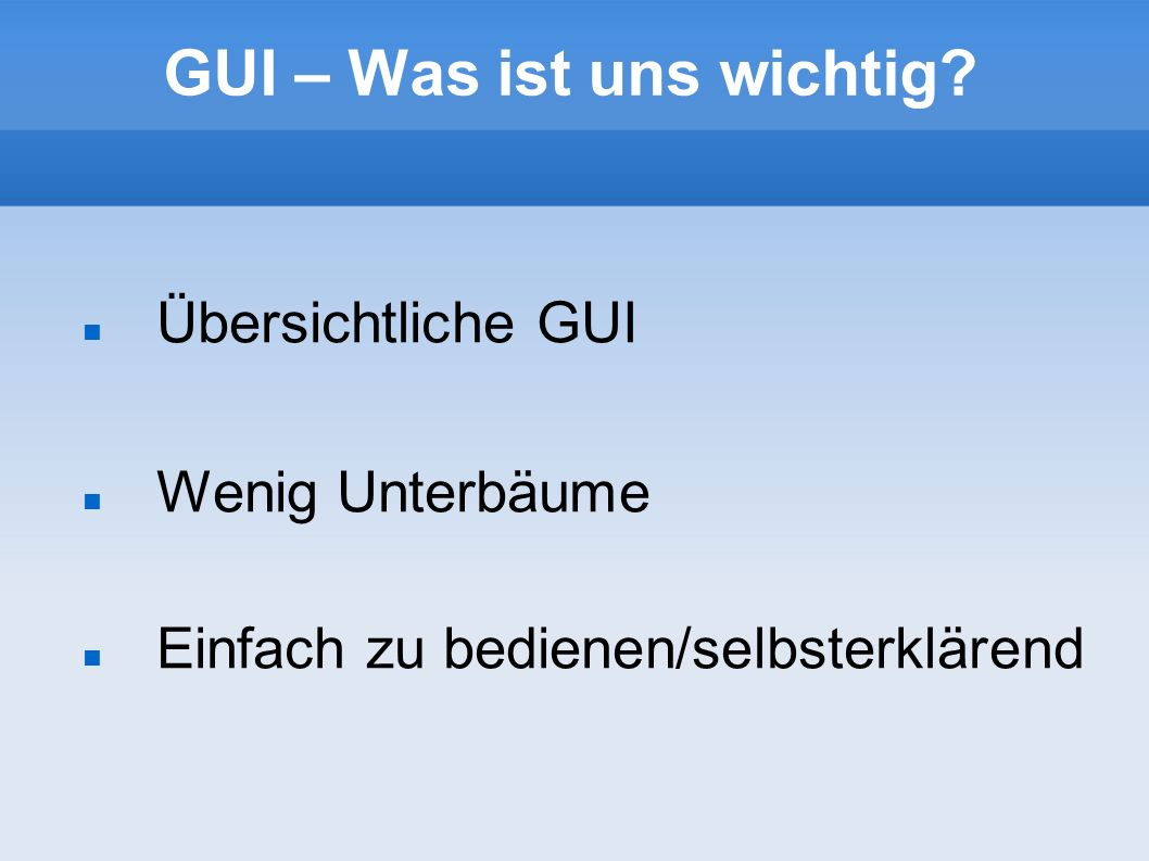 GUI – Was ist uns wichtig