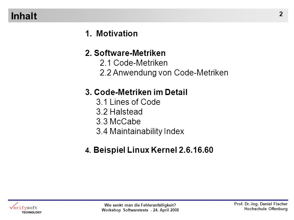 Inhalt Motivation 2. Software-Metriken 2.1 Code-Metriken