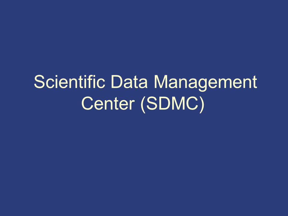 Scientific Data Management Center (SDMC)