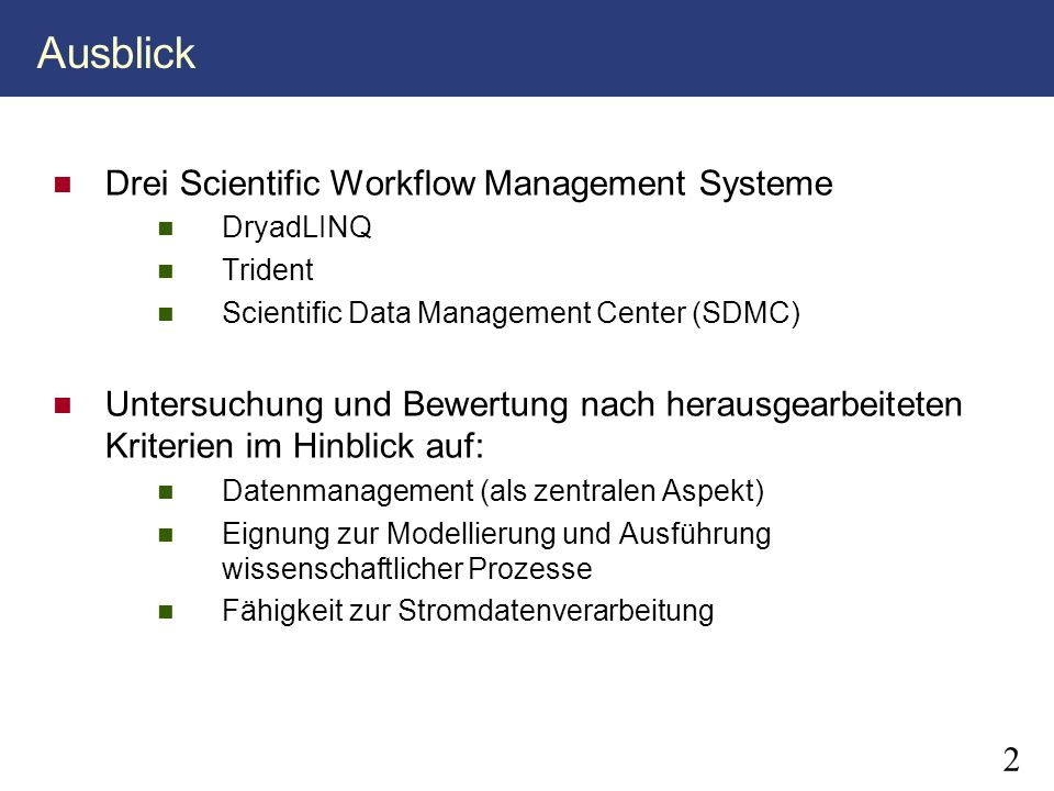 Ausblick Drei Scientific Workflow Management Systeme