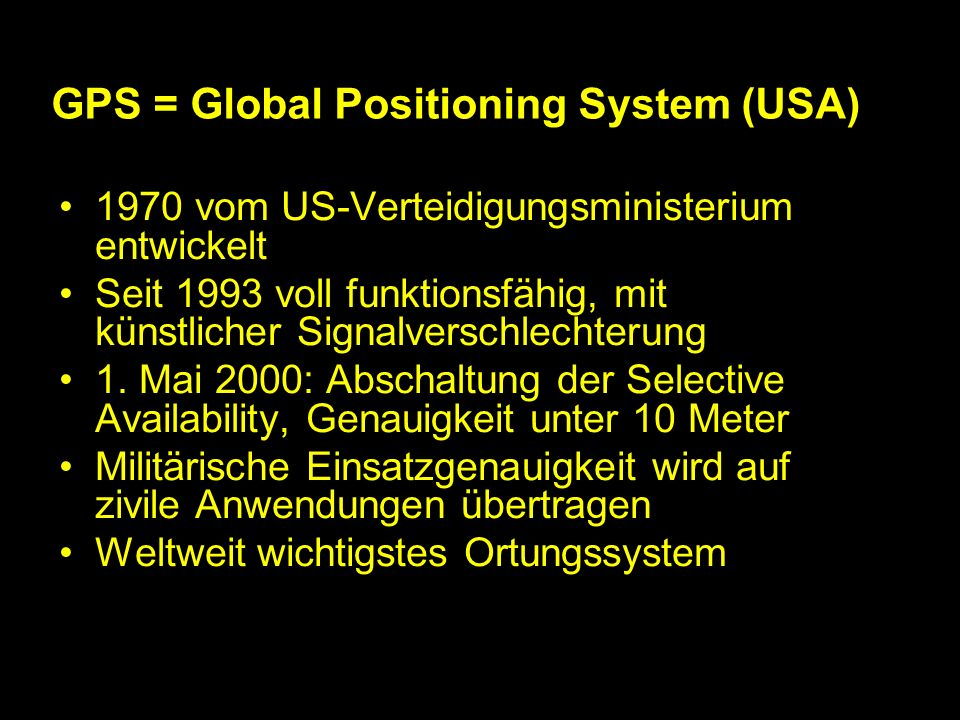 GPS = Global Positioning System (USA)