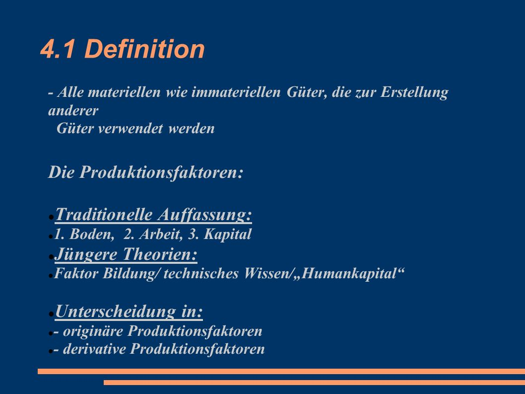 4.1 Definition Die Produktionsfaktoren: Traditionelle Auffassung: