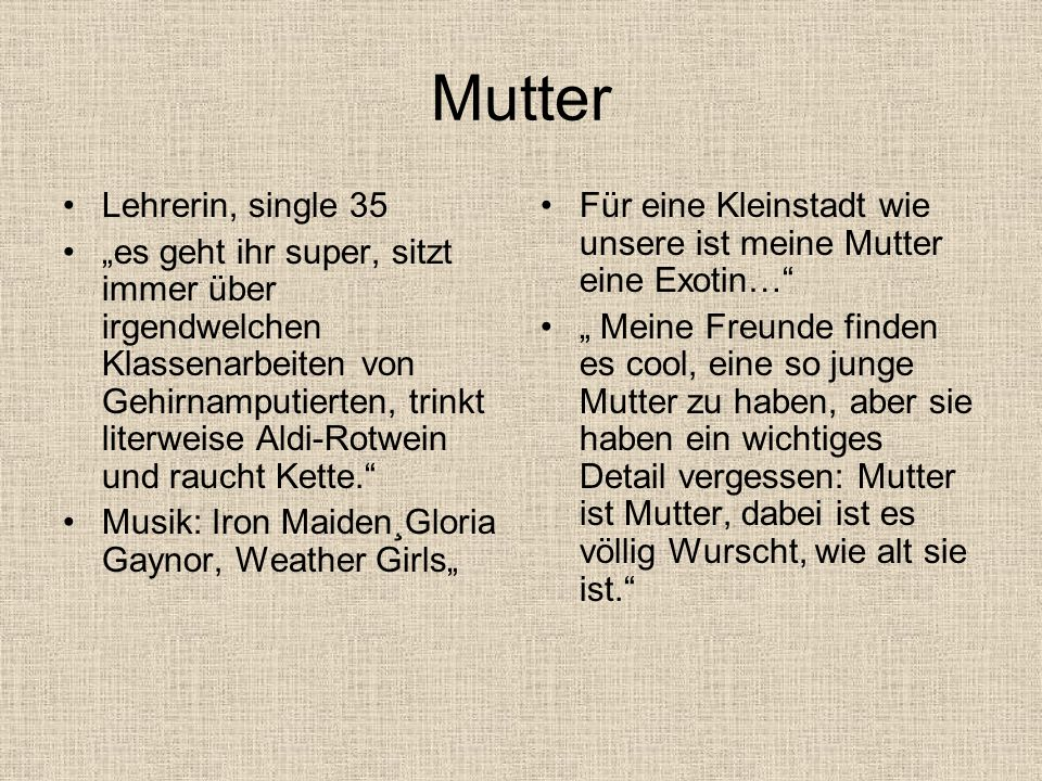 Mutter Lehrerin, single 35