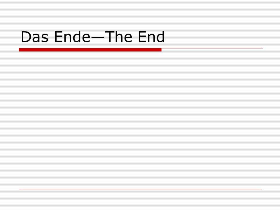 Das Ende—The End