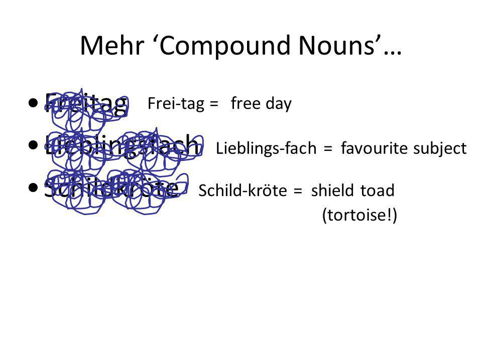 Mehr 'Compound Nouns'…