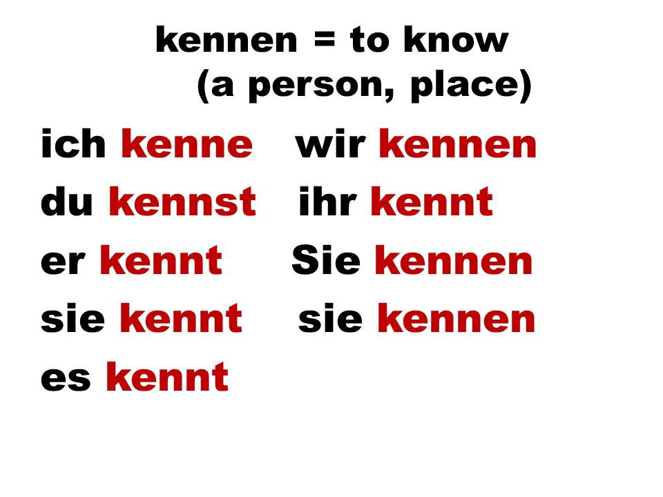kennen = to know (a person, place)