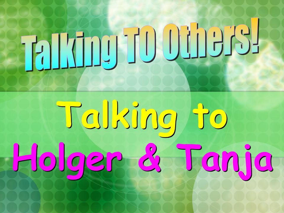 Talking to Holger & Tanja