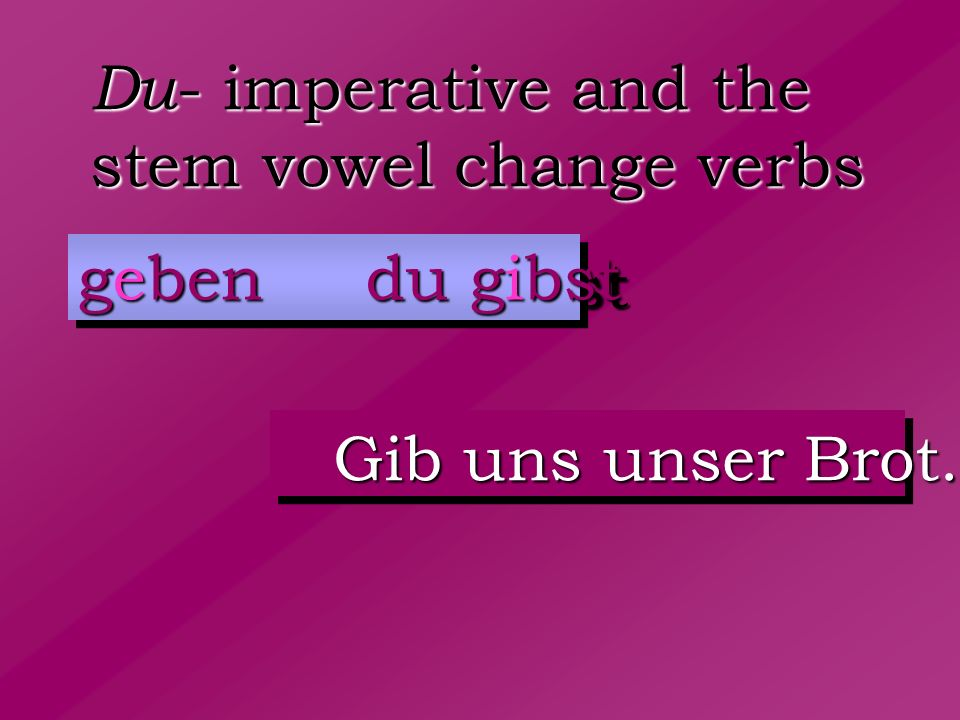 Du- imperative and the stem vowel change verbs