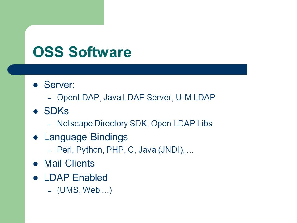 OSS Software Server: SDKs Language Bindings Mail Clients LDAP Enabled