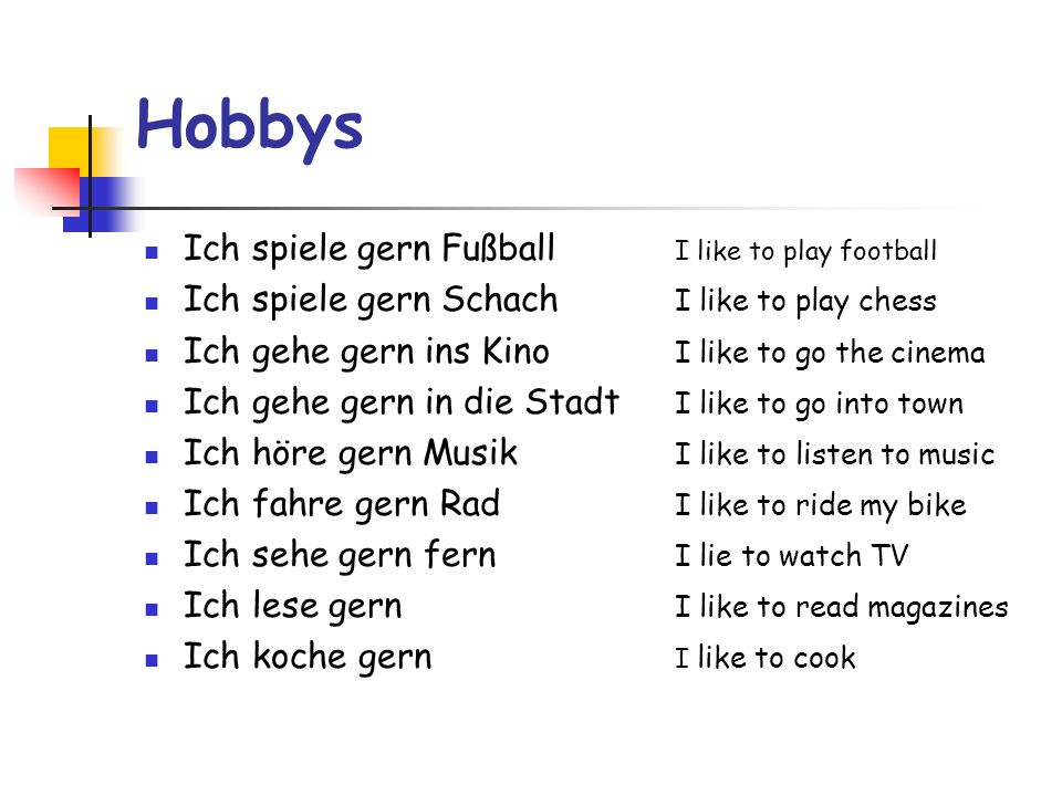 Hobbys Ich spiele gern Fußball I like to play football