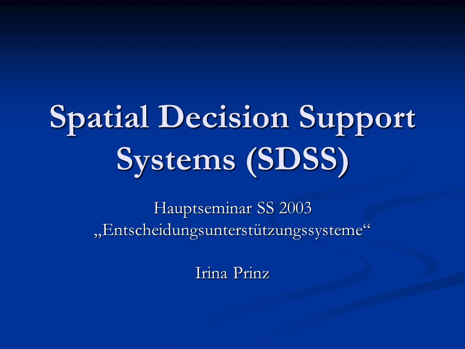 Spatial Decision Support Systems (SDSS)