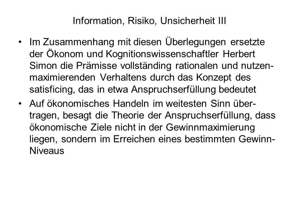 Information, Risiko, Unsicherheit III