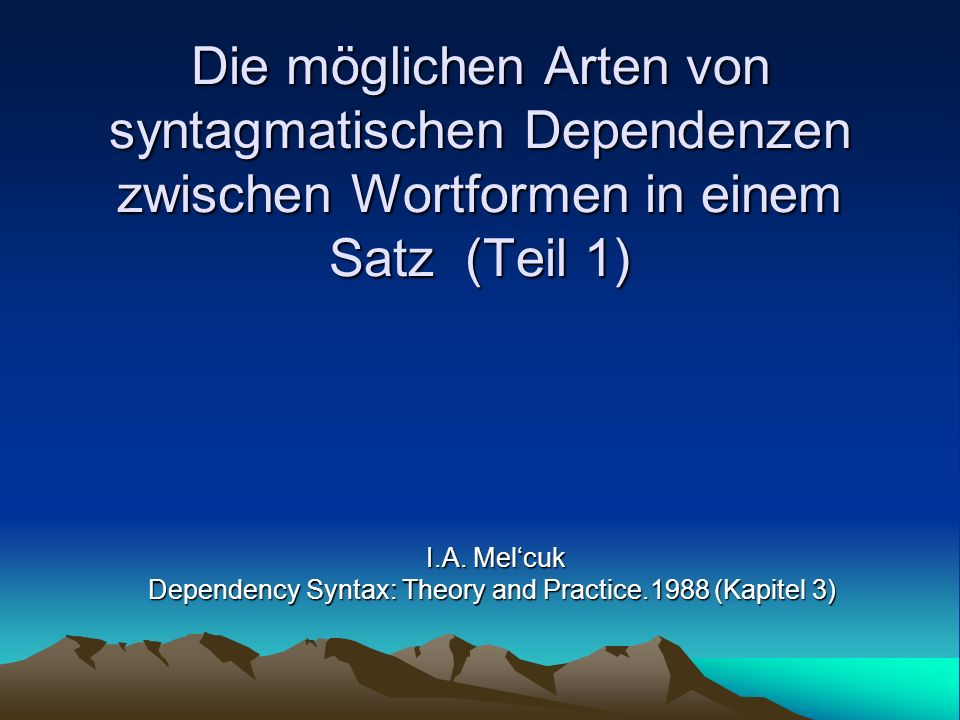 I.A. Mel'cuk Dependency Syntax: Theory and Practice.1988 (Kapitel 3)