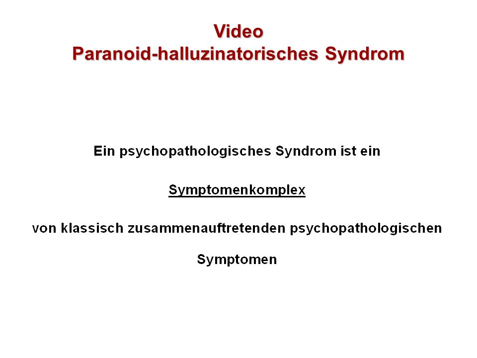 Video Paranoid-halluzinatorisches Syndrom