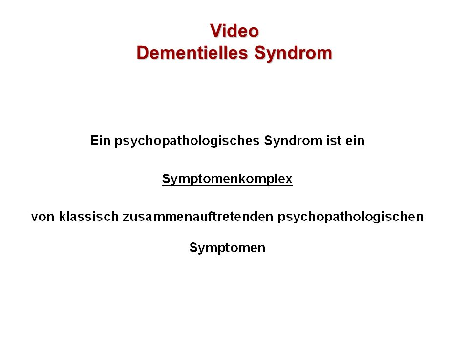Video Dementielles Syndrom