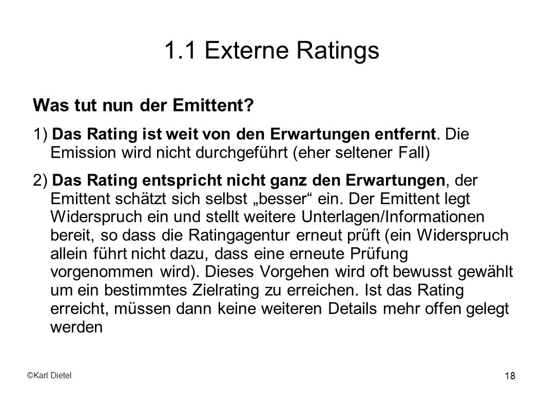 1.1 Externe Ratings Was tut nun der Emittent