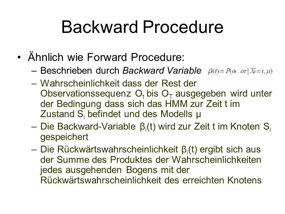 Backward Procedure Ähnlich wie Forward Procedure: