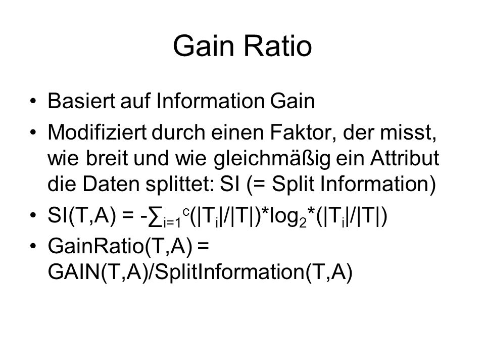 Gain Ratio Basiert auf Information Gain