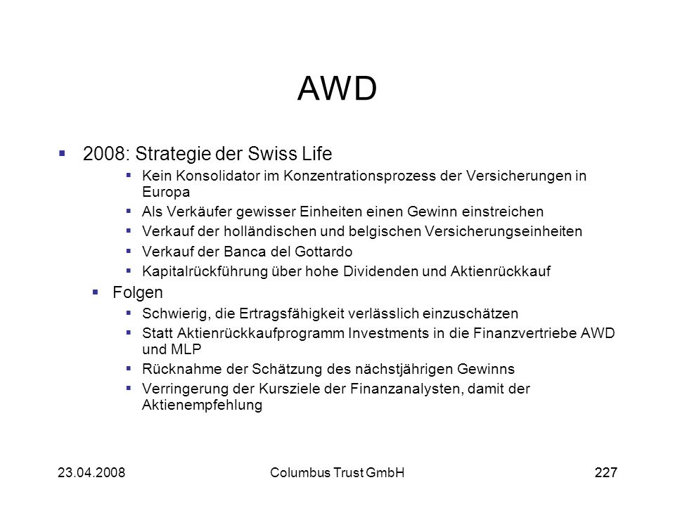 AWD 2008: Strategie der Swiss Life Folgen