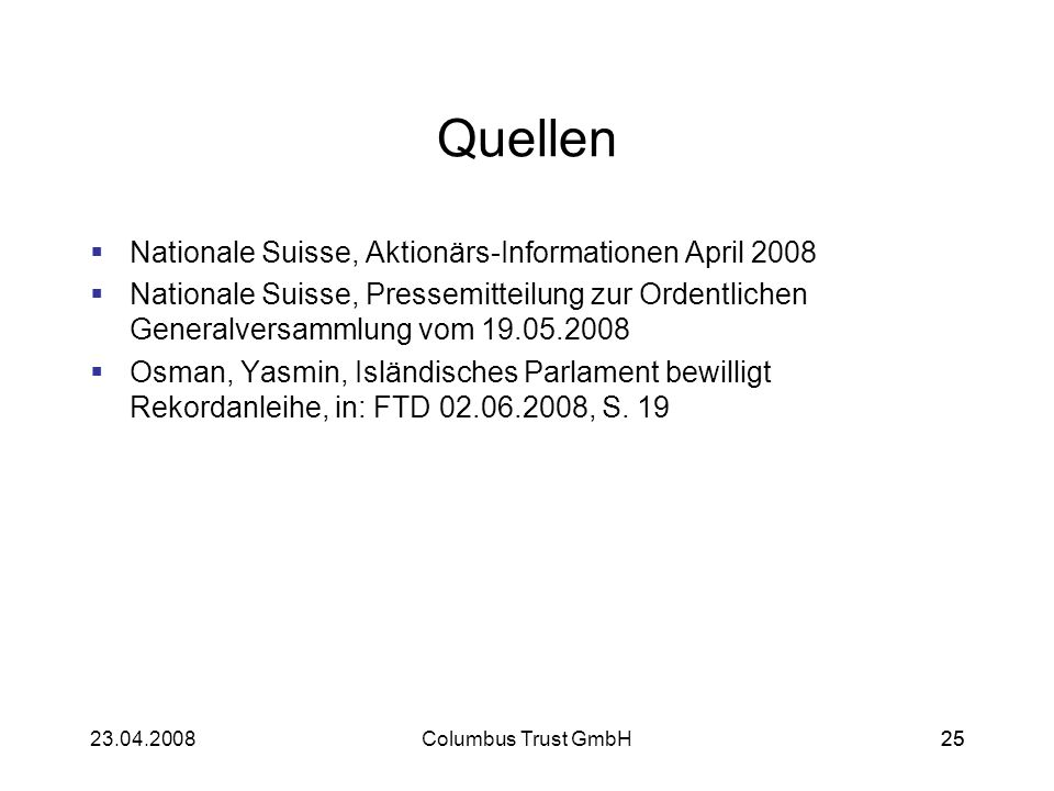 Quellen Nationale Suisse, Aktionärs-Informationen April 2008