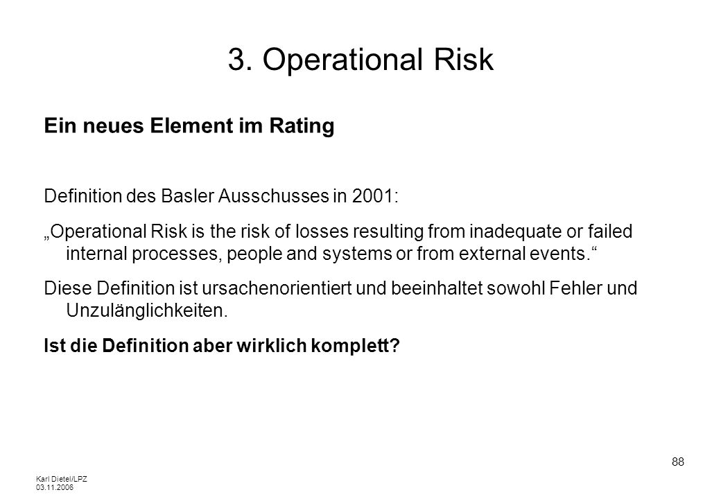 3. Operational Risk Ein neues Element im Rating