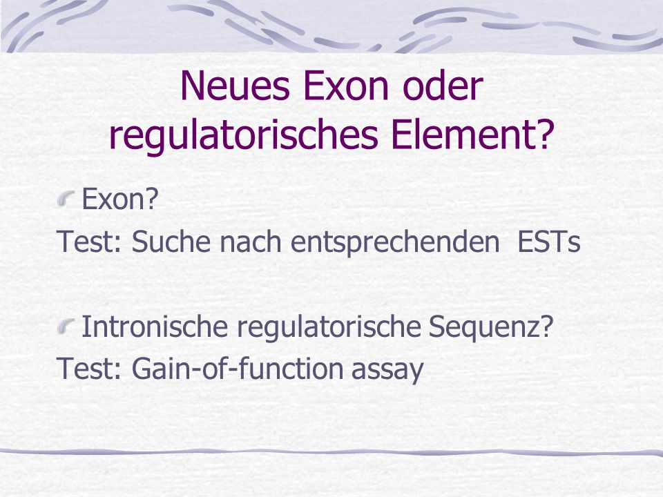 Neues Exon oder regulatorisches Element