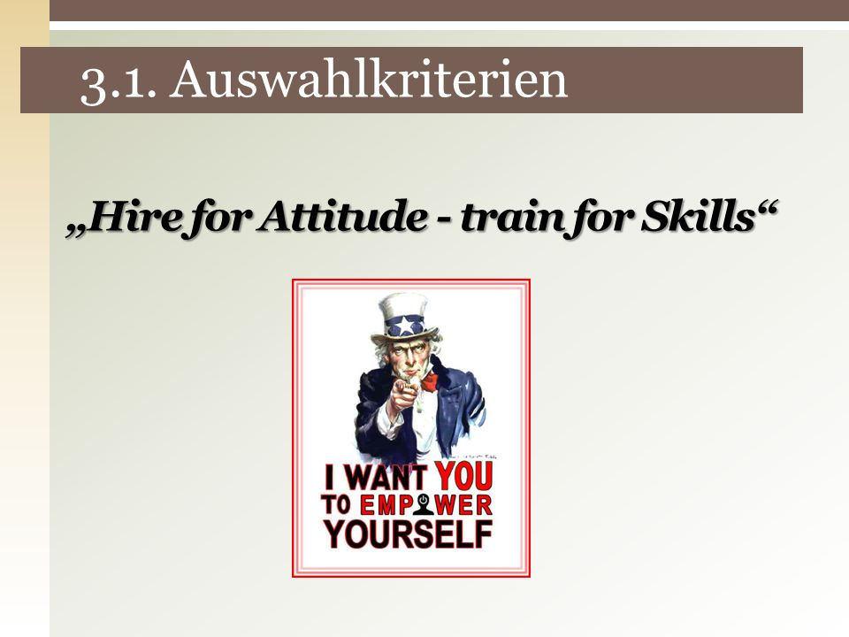 """Hire for Attitude - train for Skills"