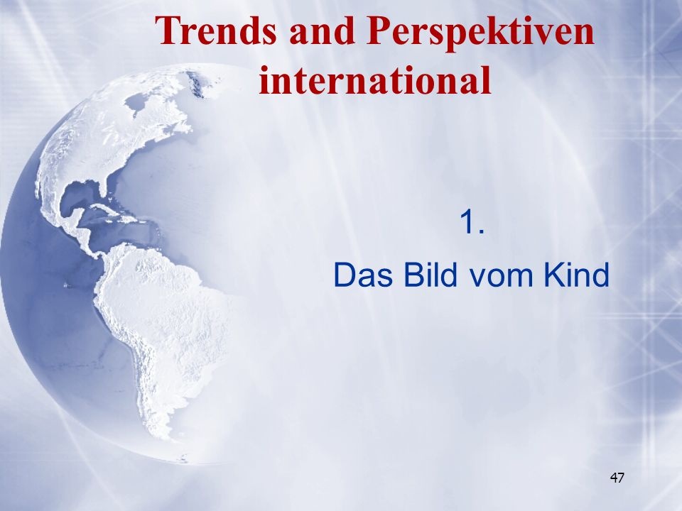 Trends and Perspektiven international