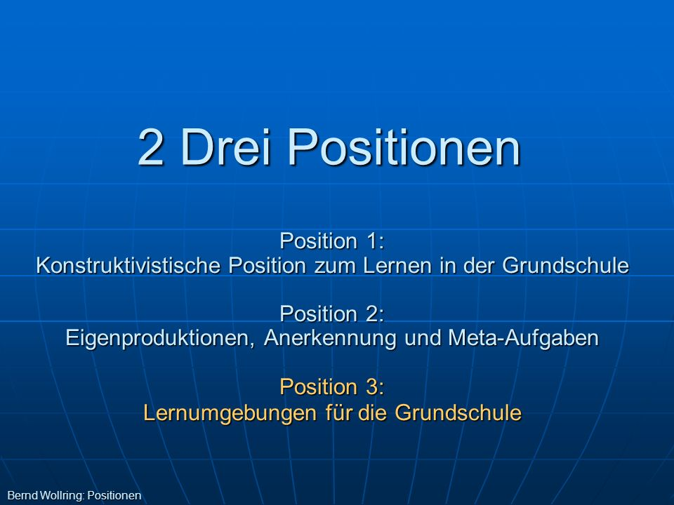 2 Drei Positionen Position 1: