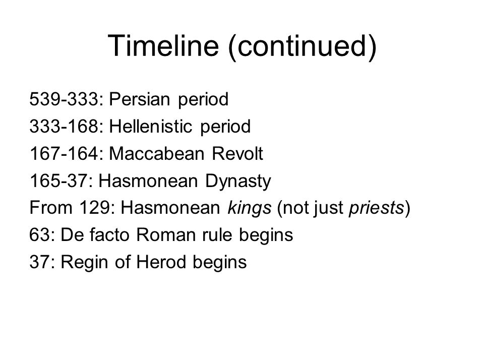 Timeline (continued) : Persian period