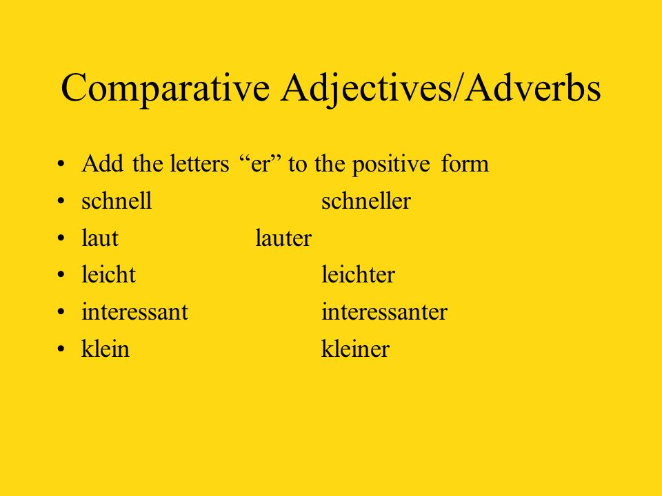 Comparative Adjectives/Adverbs