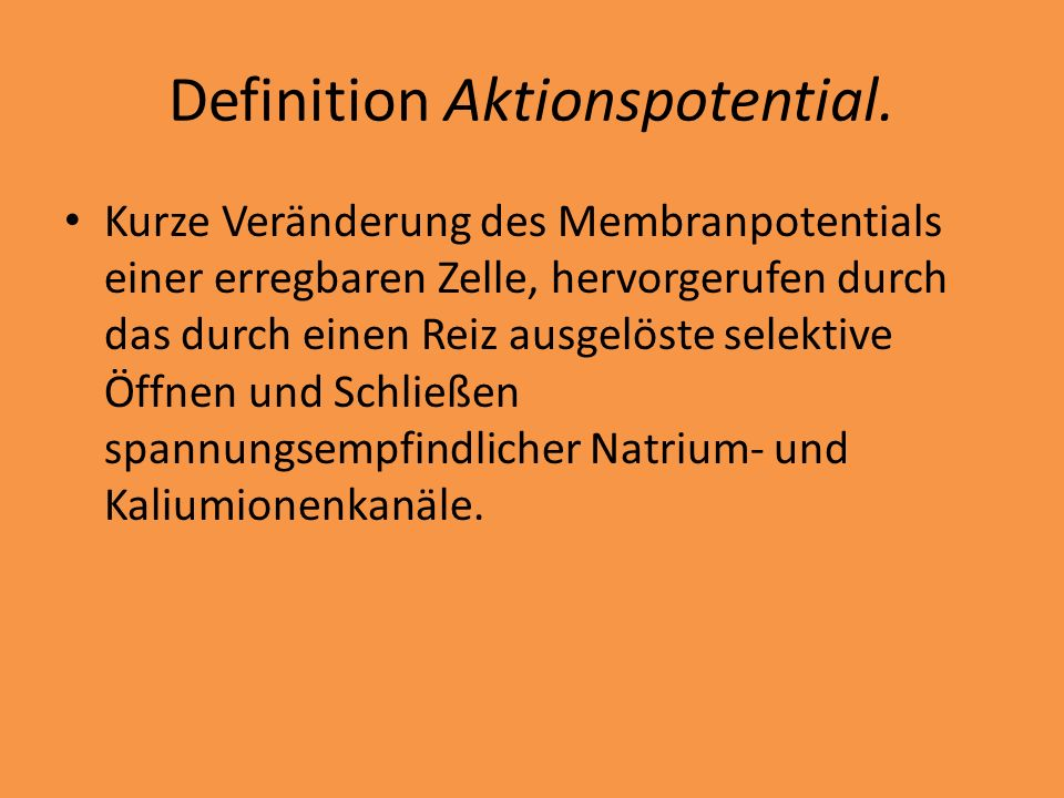 Definition Aktionspotential.