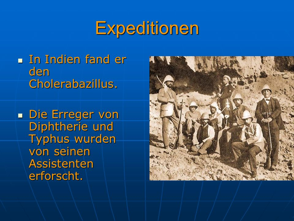 Expeditionen In Indien fand er den Cholerabazillus.
