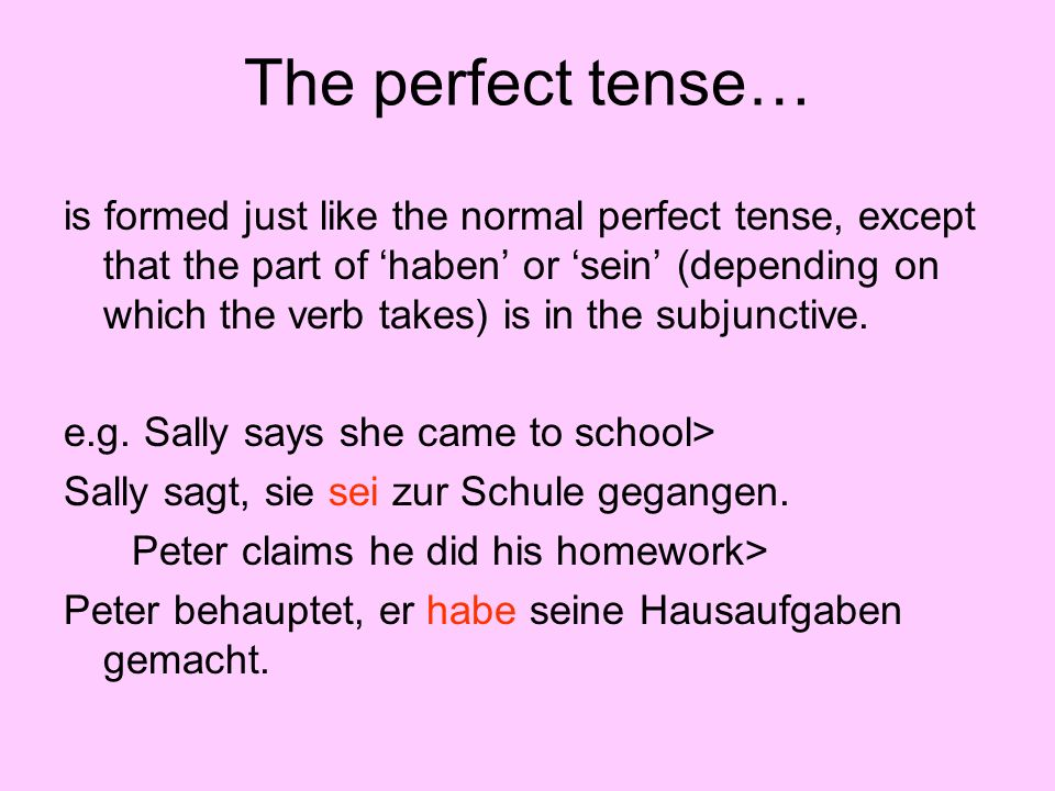 The perfect tense…