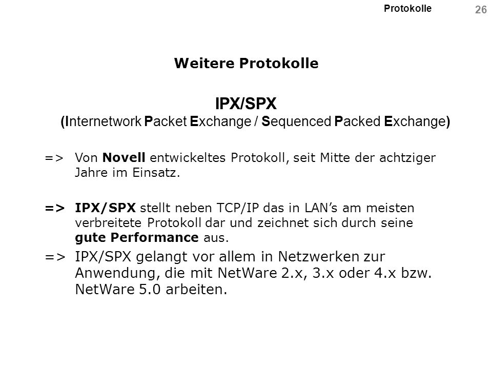 IPX/SPX (Internetwork Packet Exchange / Sequenced Packed Exchange)