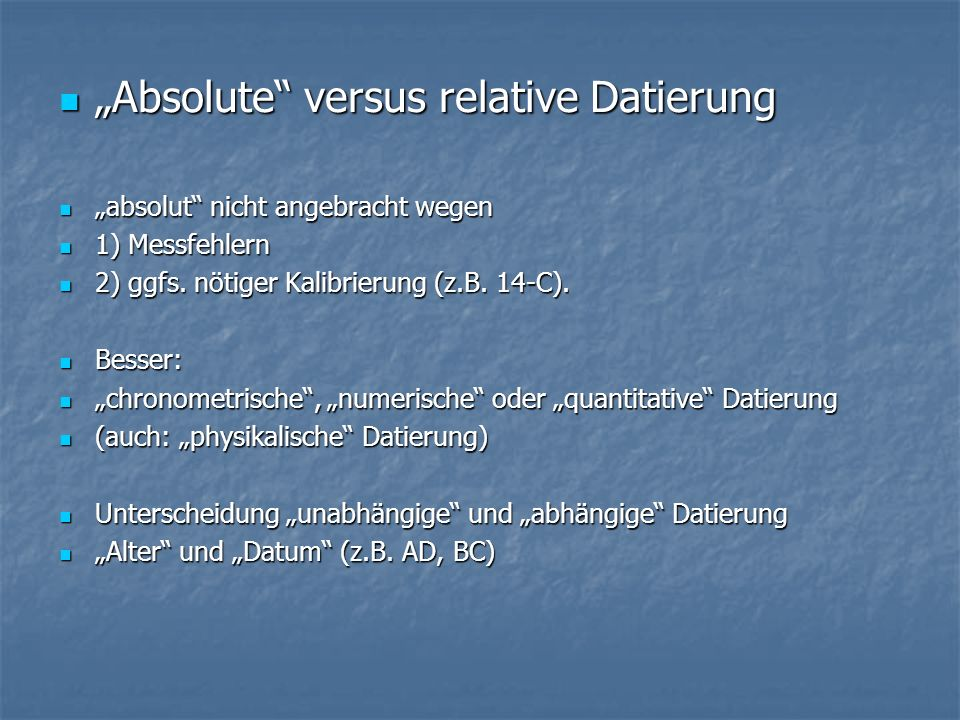 """Absolute versus relative Datierung"