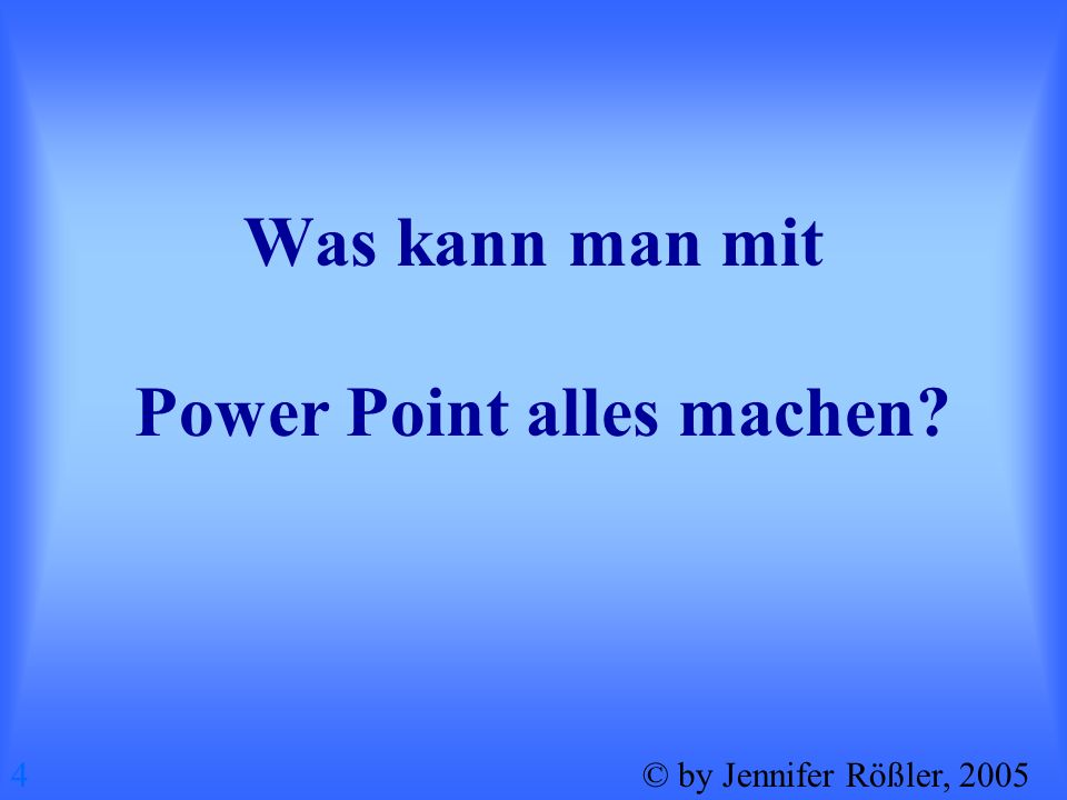 Was kann man mit Power Point alles machen