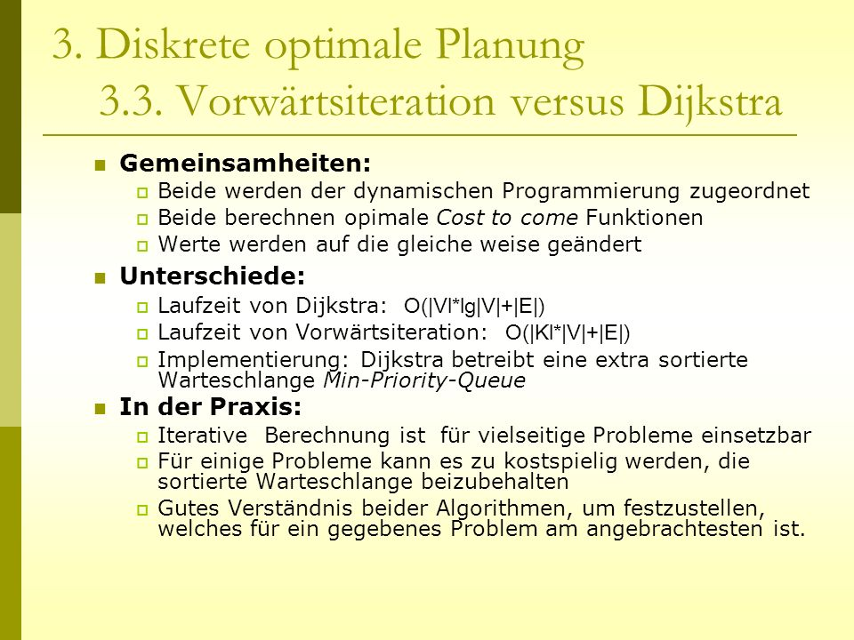 3. Diskrete optimale Planung 3.3. Vorwärtsiteration versus Dijkstra