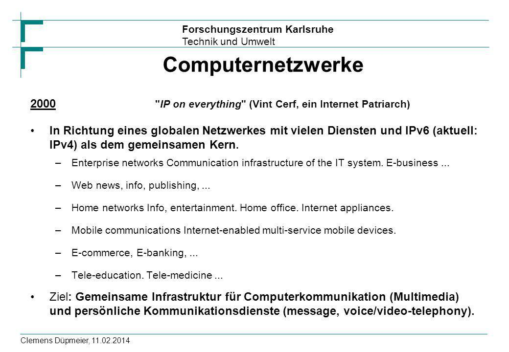 Computernetzwerke 2000 IP on everything (Vint Cerf, ein Internet Patriarch)
