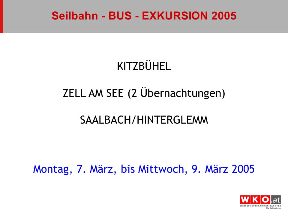 Seilbahn - BUS - EXKURSION 2005