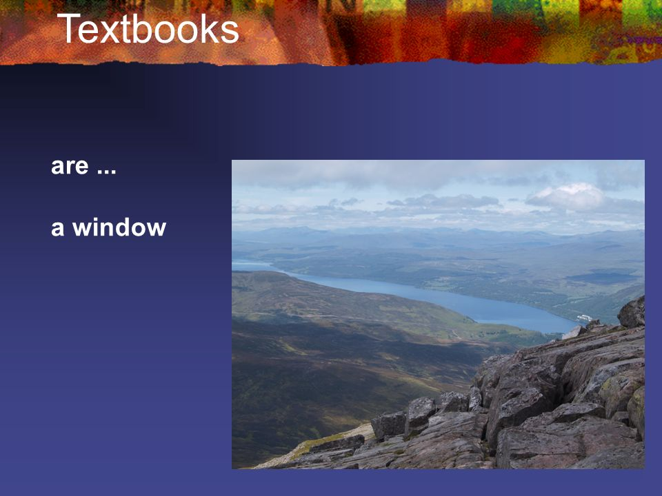 Textbooks are ... a window
