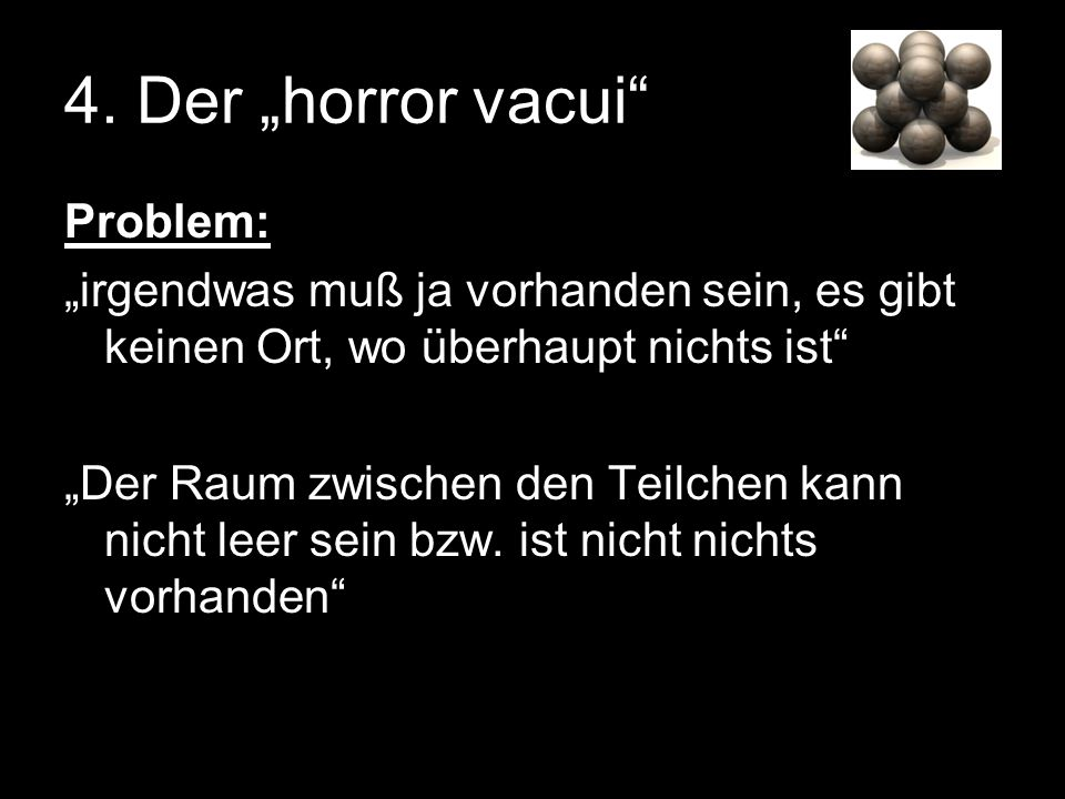 "4. Der ""horror vacui Problem:"