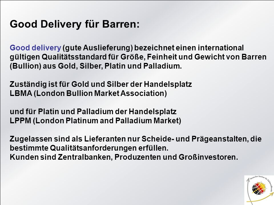 Good Delivery für Barren: