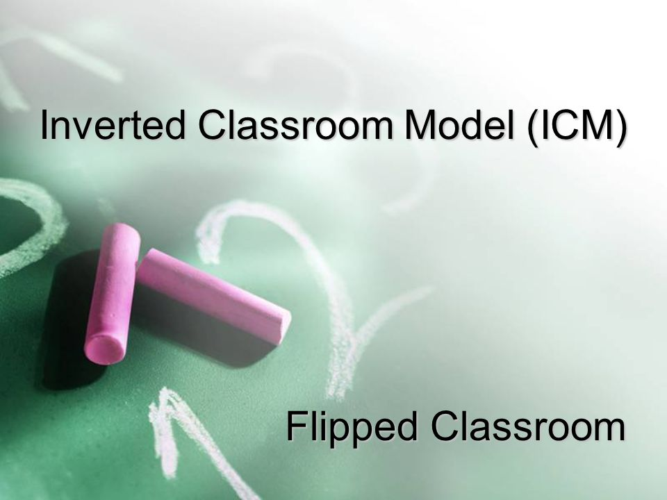 Inverted Classroom Model (ICM)