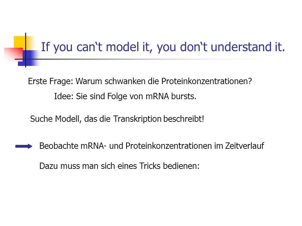 If you can't model it, you don't understand it.