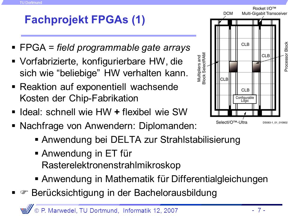 Fachprojekt FPGAs (1) FPGA = field programmable gate arrays