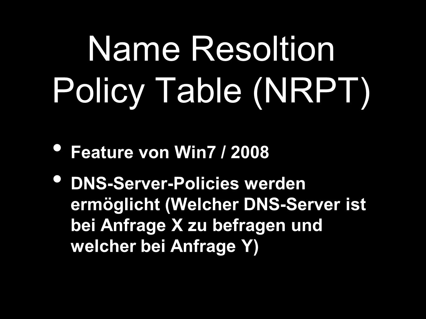 Name Resoltion Policy Table (NRPT)